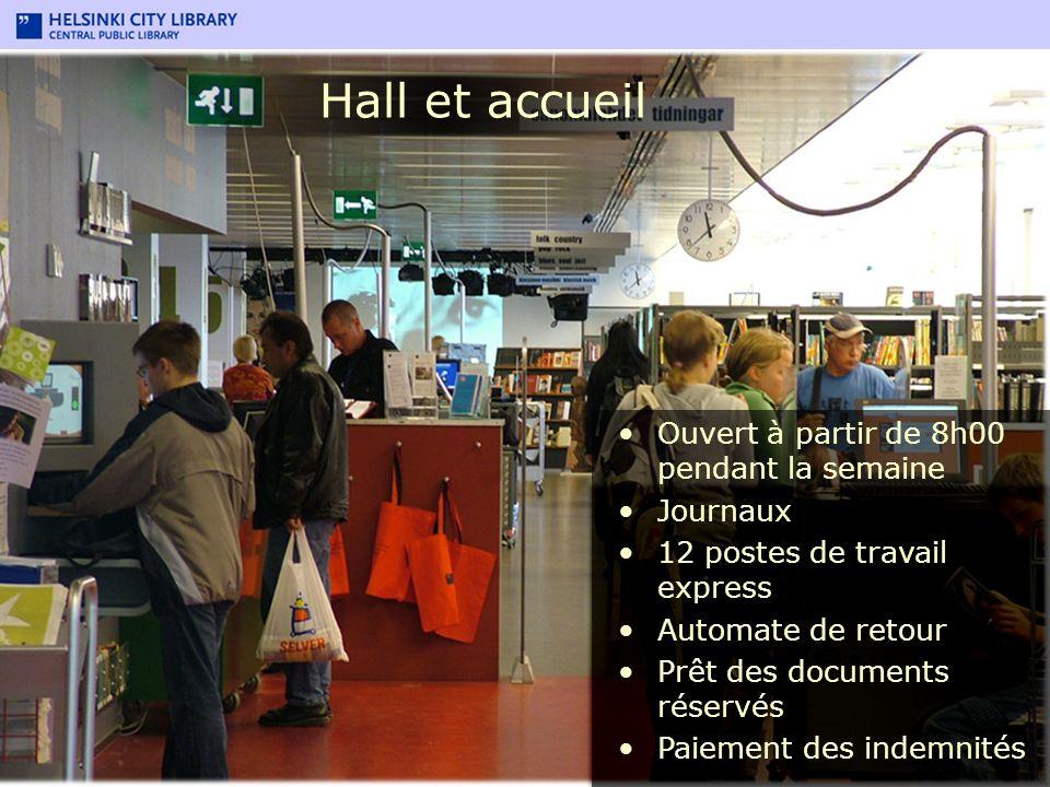 Hall et accueil Ouvert à partir de 8h00 pendant la semaine Journaux