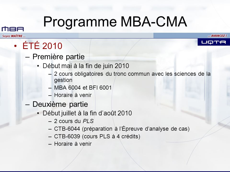 Programme MBA-CMA ÉTÉ 2010 Première partie Deuxième partie