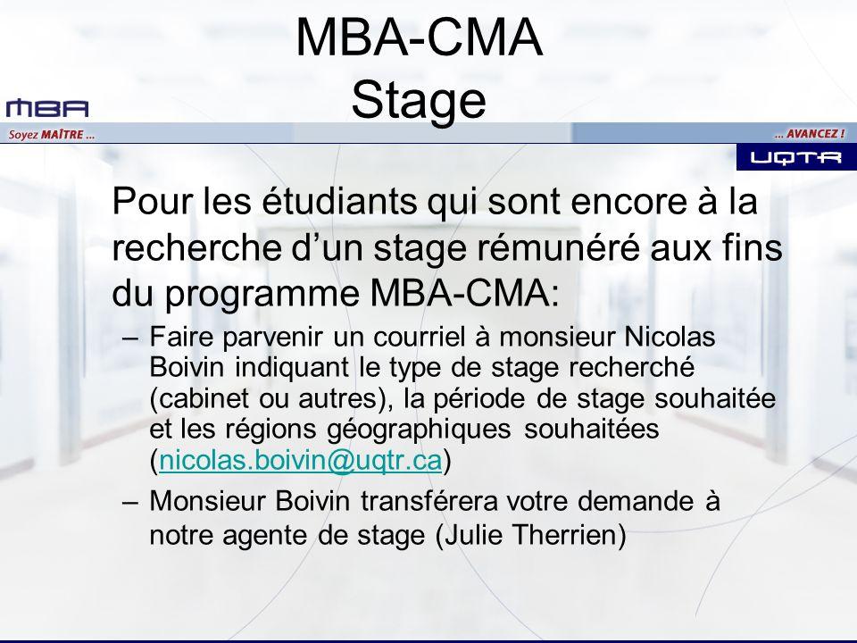 MBA-CMA Stage Pour les étudiants qui sont encore à la recherche d'un stage rémunéré aux fins du programme MBA-CMA: