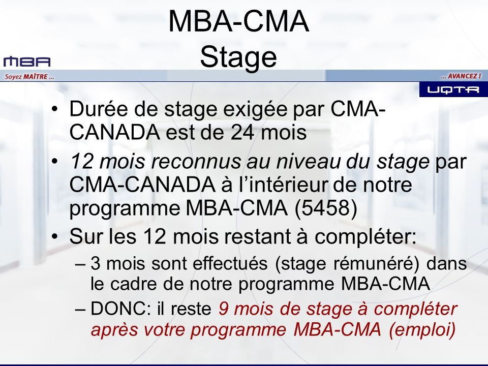MBA-CMA Stage Durée de stage exigée par CMA-CANADA est de 24 mois