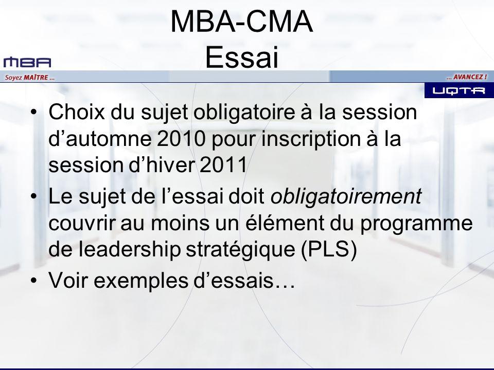 MBA-CMA Essai Choix du sujet obligatoire à la session d'automne 2010 pour inscription à la session d'hiver 2011.