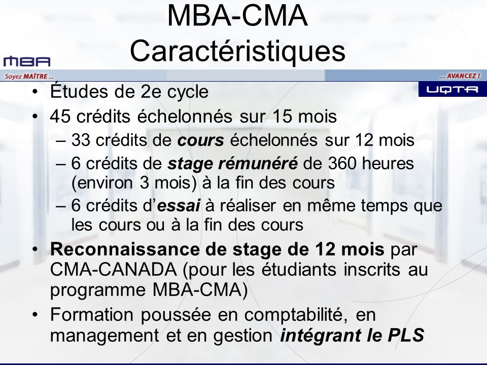 MBA-CMA Caractéristiques