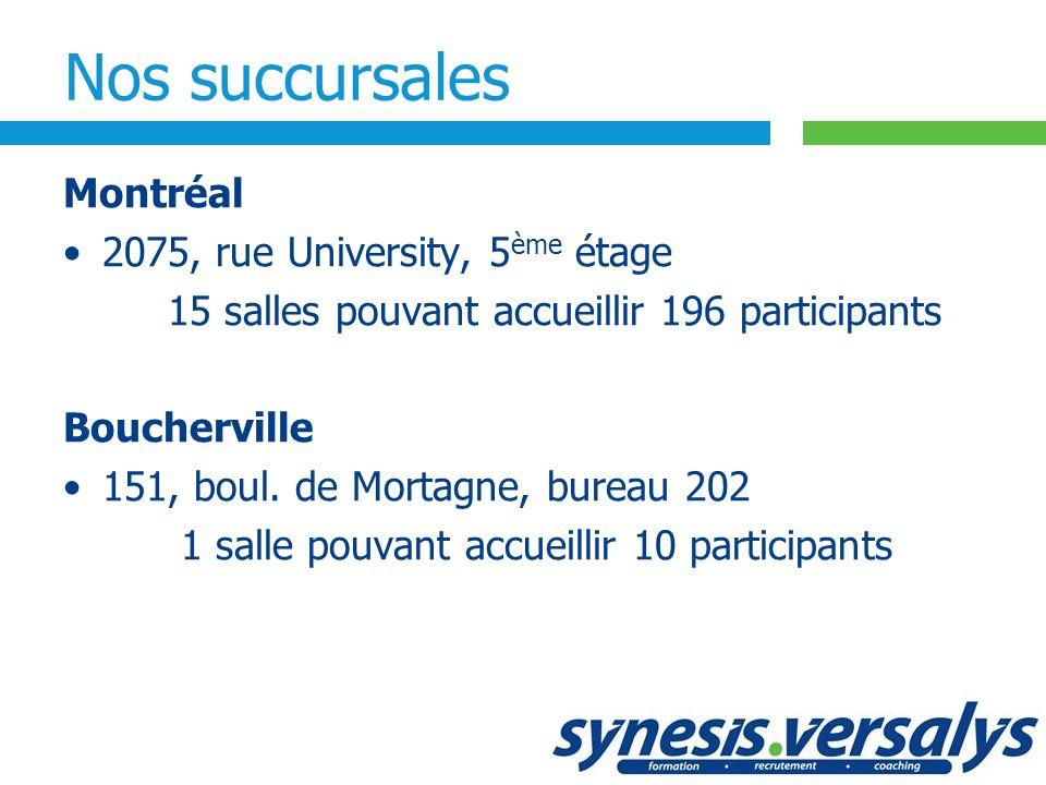 Nos succursales Montréal 2075, rue University, 5ème étage