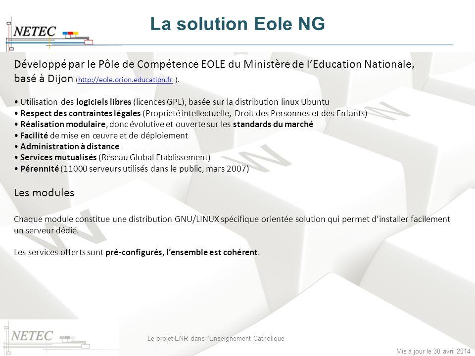 La solution Eole NG Développé par le Pôle de Compétence EOLE du Ministère de l'Education Nationale, basé à Dijon (http://eole.orion.education.fr ).