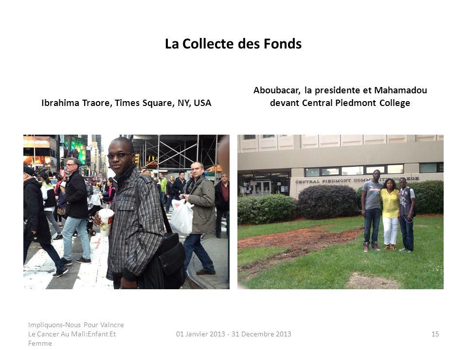 La Collecte des Fonds Ibrahima Traore, Times Square, NY, USA. Aboubacar, la presidente et Mahamadou devant Central Piedmont College.