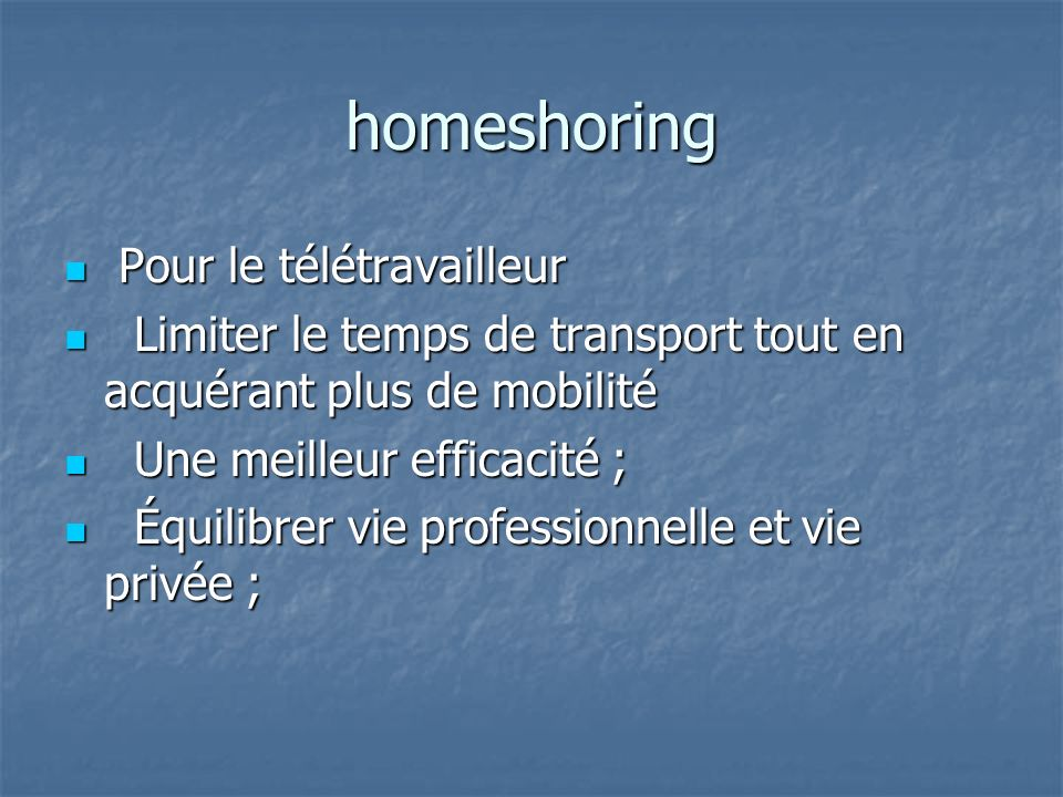 homeshoring Pour le télétravailleur