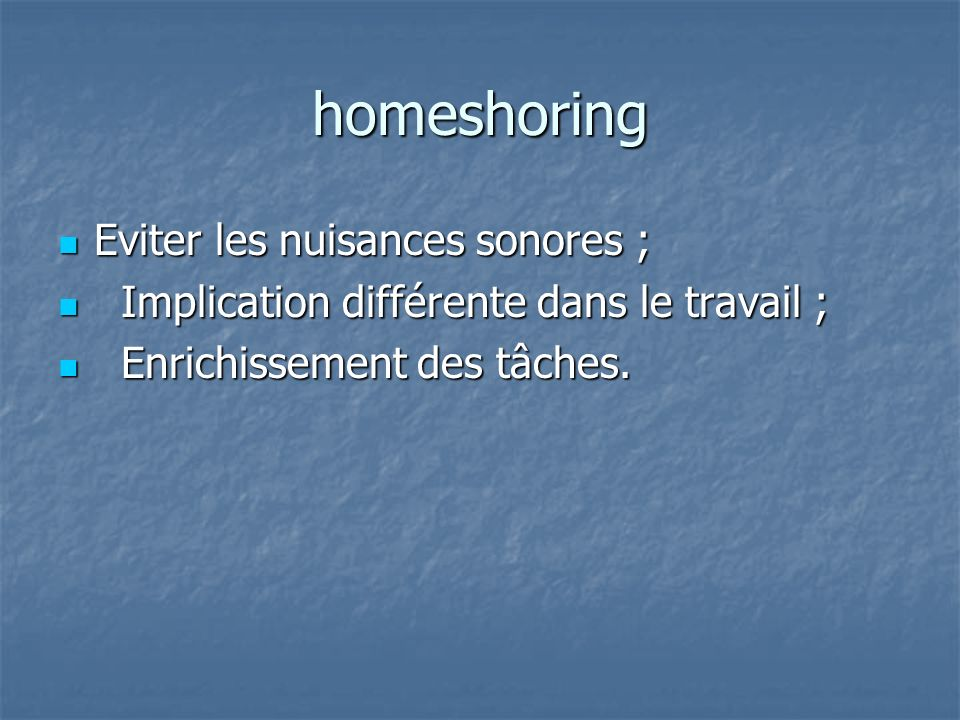 homeshoring Eviter les nuisances sonores ;
