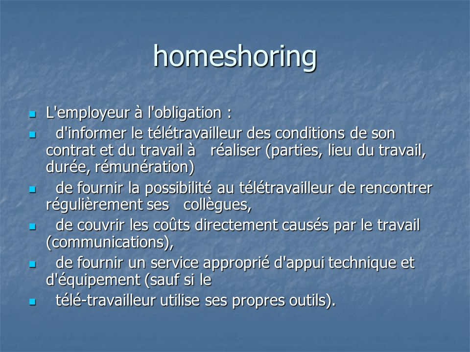 homeshoring L employeur à l obligation :