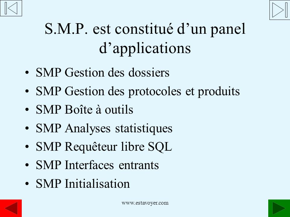 S.M.P. est constitué d'un panel d'applications