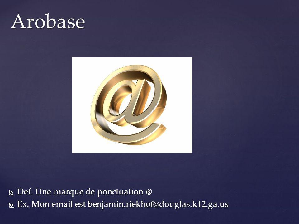 Arobase Def. Une marque de ponctuation @