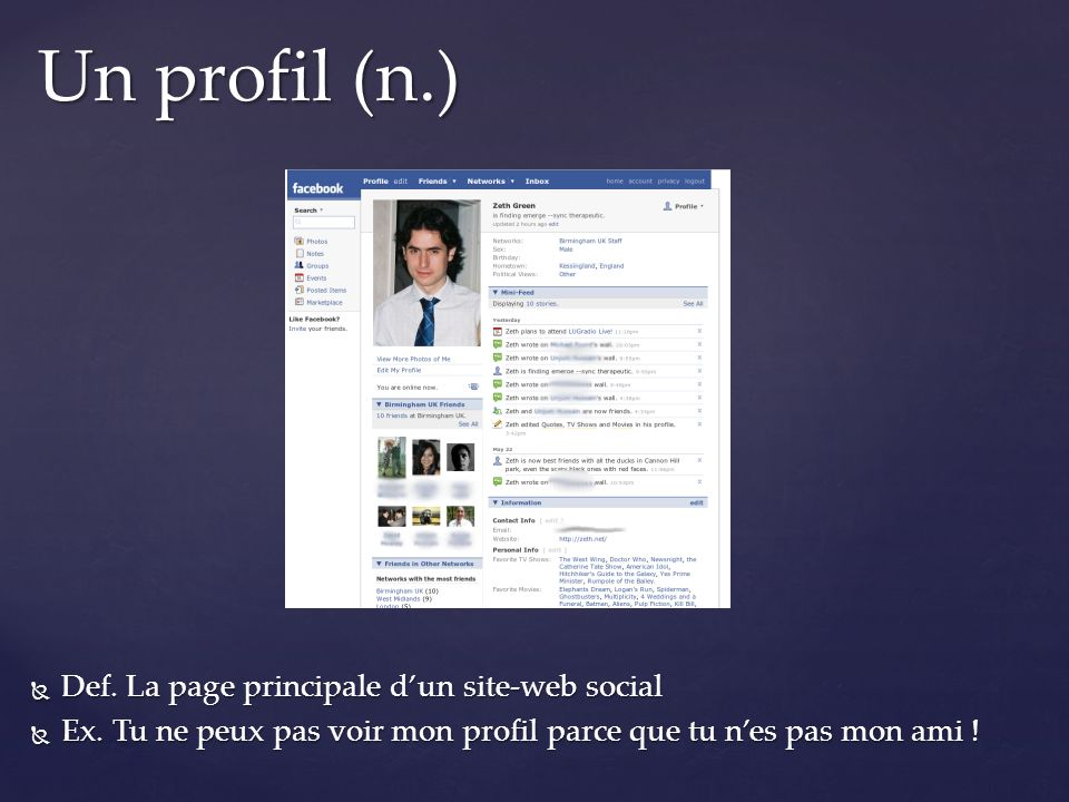 Un profil (n.) Def. La page principale d'un site-web social