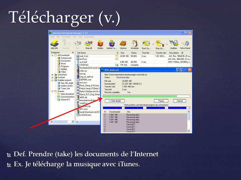 Télécharger (v.) Def. Prendre (take) les documents de l'Internet