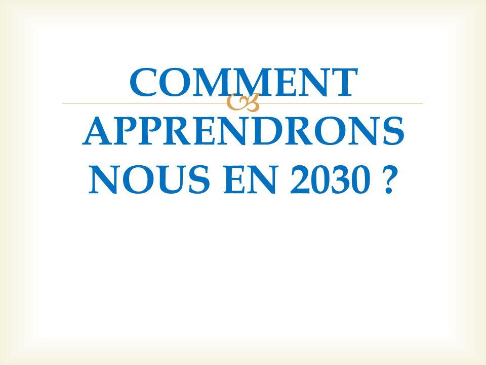 COMMENT APPRENDRONS NOUS EN 2030