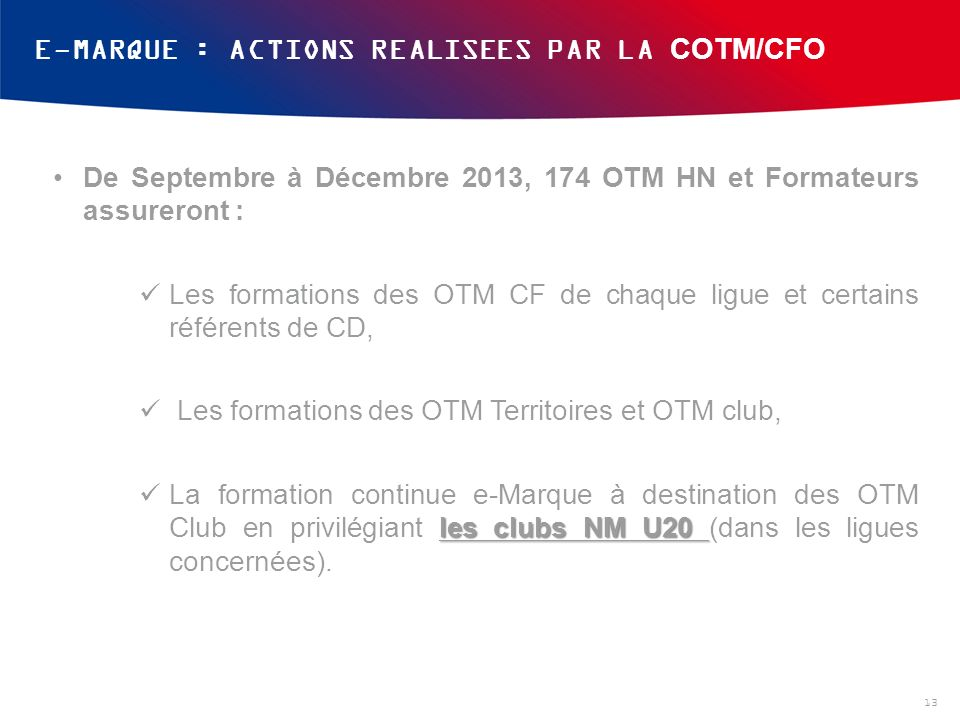E-MARQUE : ACTIONS REALISEES PAR LA COTM/CFO