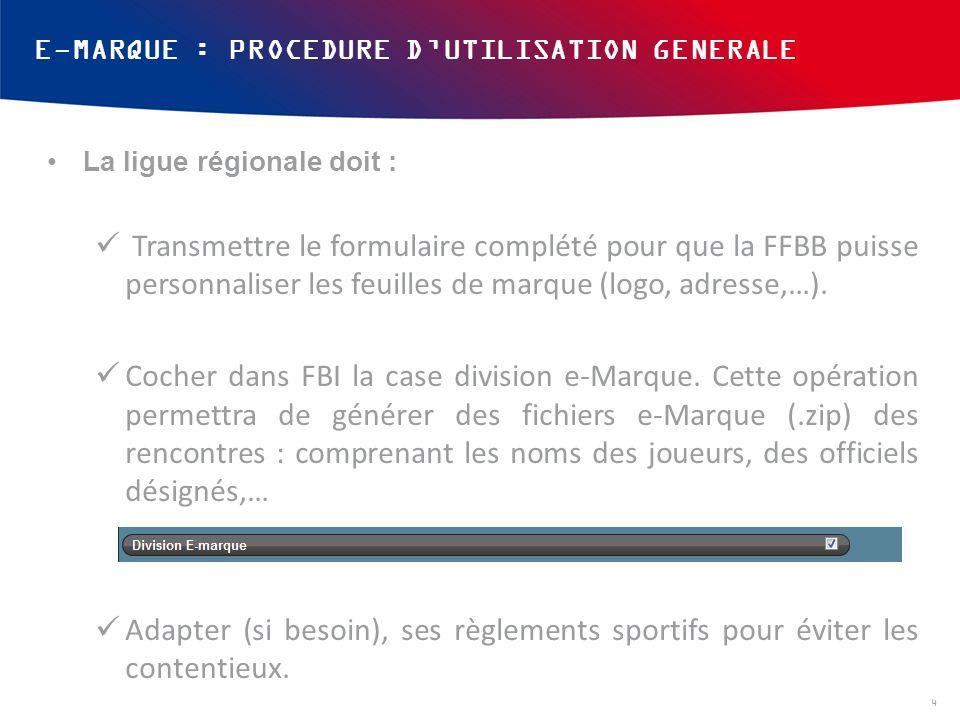 E-MARQUE : PROCEDURE D'UTILISATION GENERALE