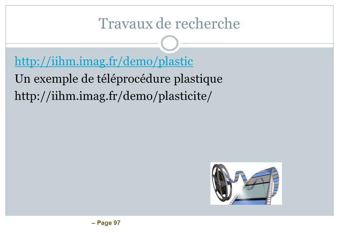 Travaux de recherche http://iihm.imag.fr/demo/plastic Un exemple de téléprocédure plastique http://iihm.imag.fr/demo/plasticite/