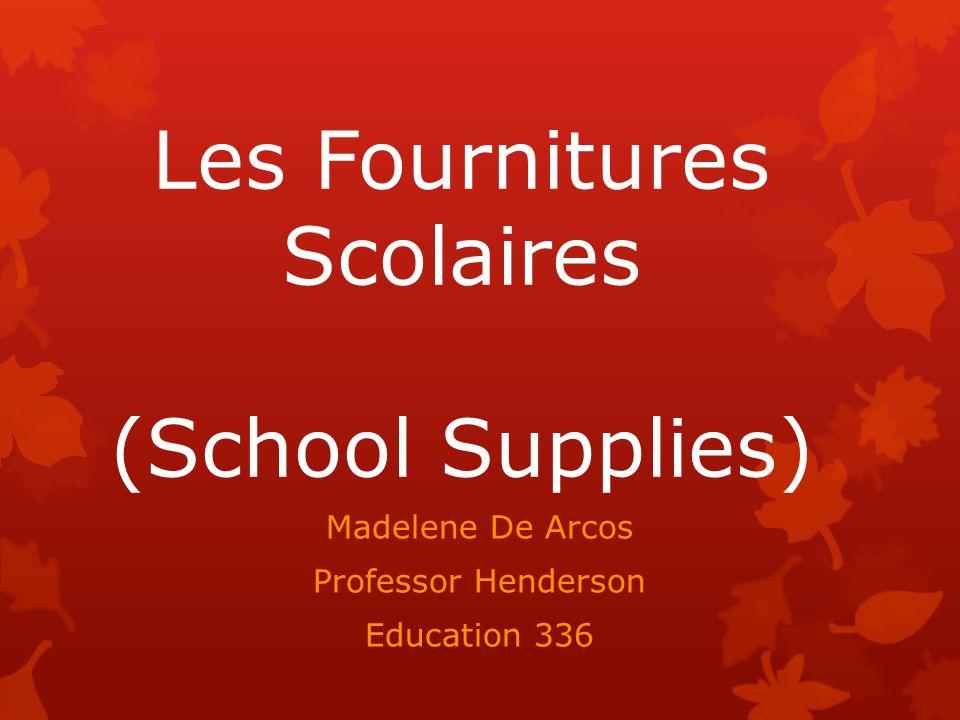 Les Fournitures Scolaires (School Supplies)
