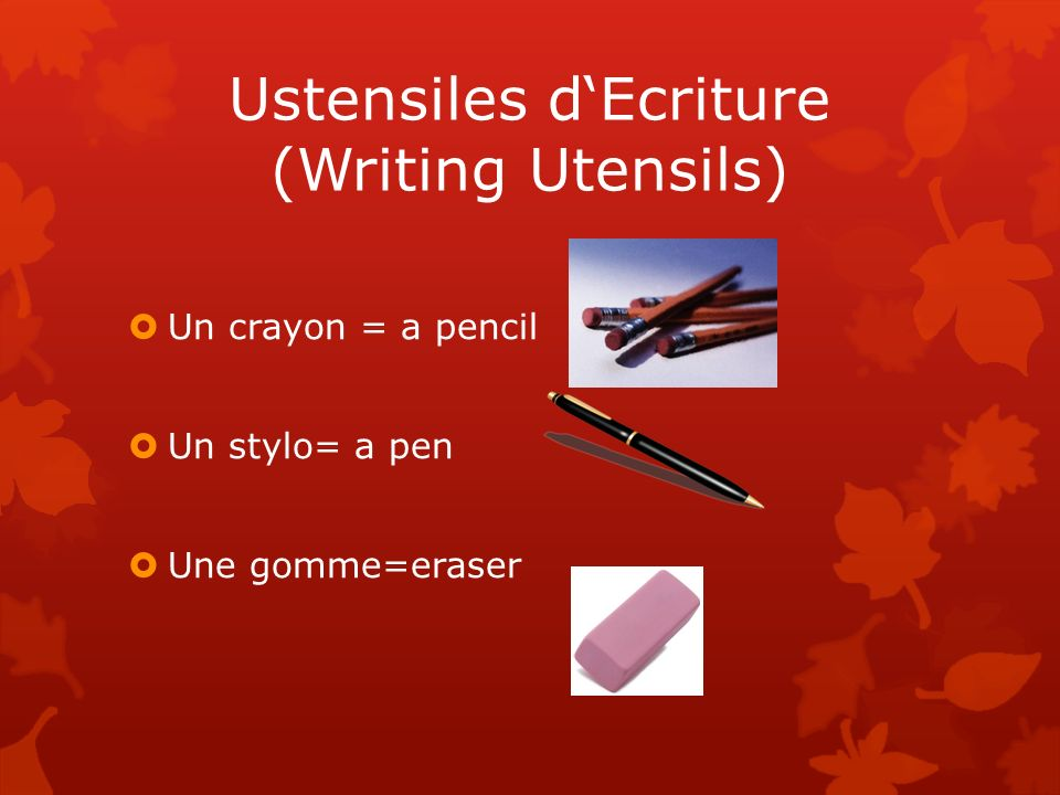 Ustensiles d'Ecriture (Writing Utensils)
