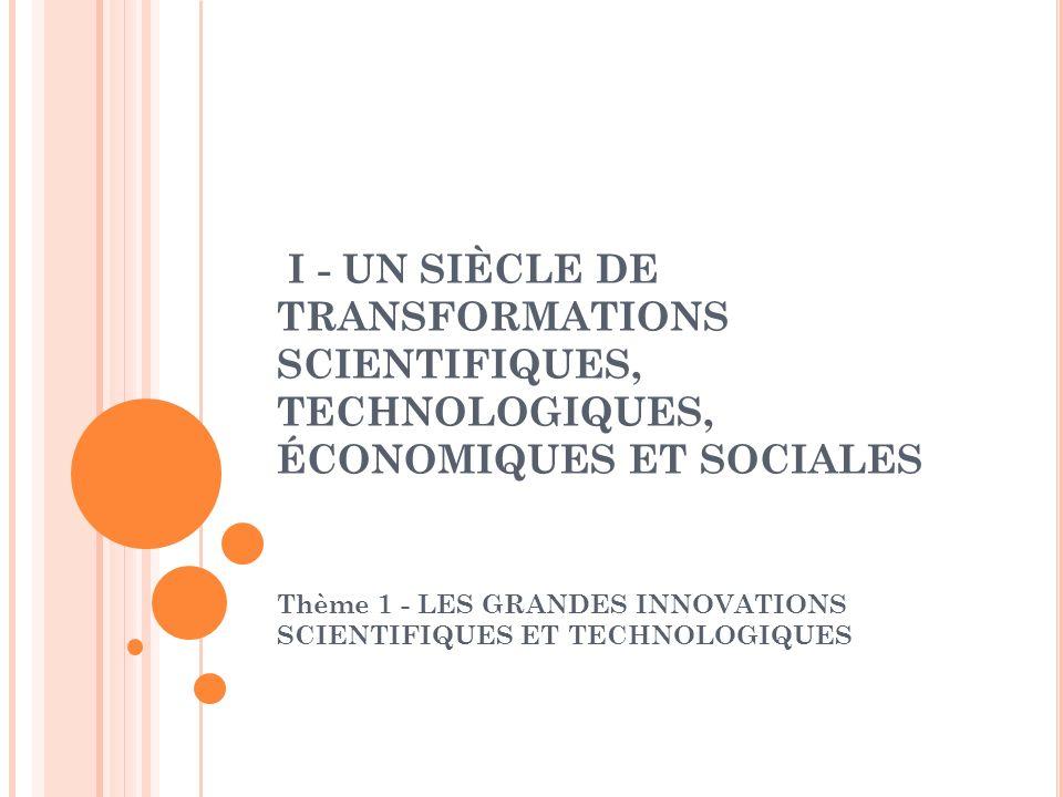 Thème 1 - LES GRANDES INNOVATIONS SCIENTIFIQUES ET TECHNOLOGIQUES