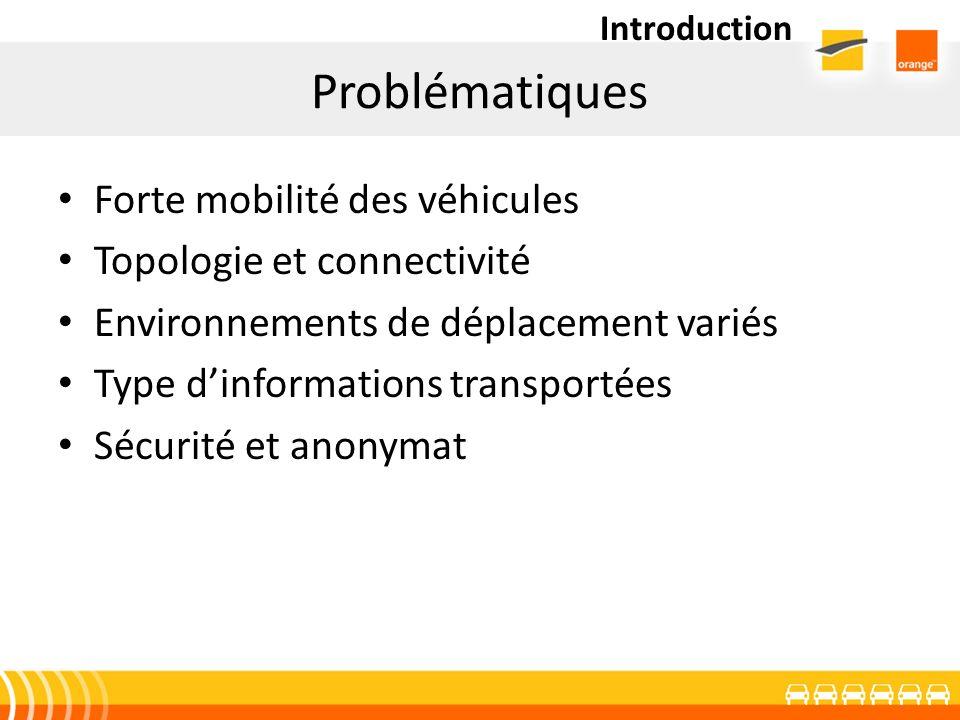 Problématiques Forte mobilité des véhicules Topologie et connectivité
