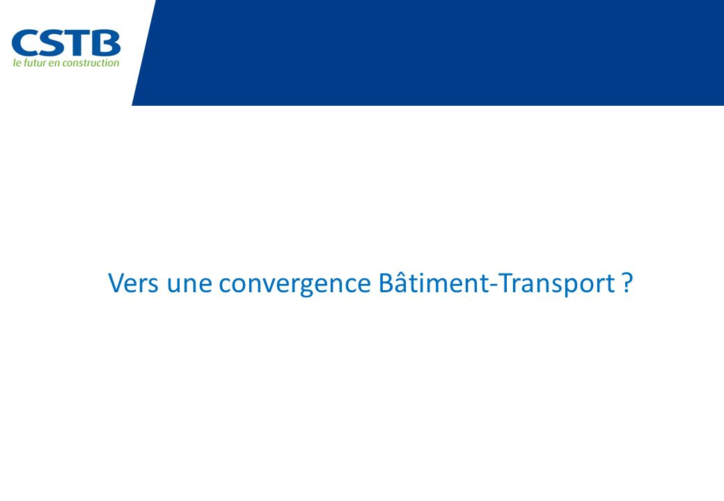 Vers une convergence Bâtiment-Transport