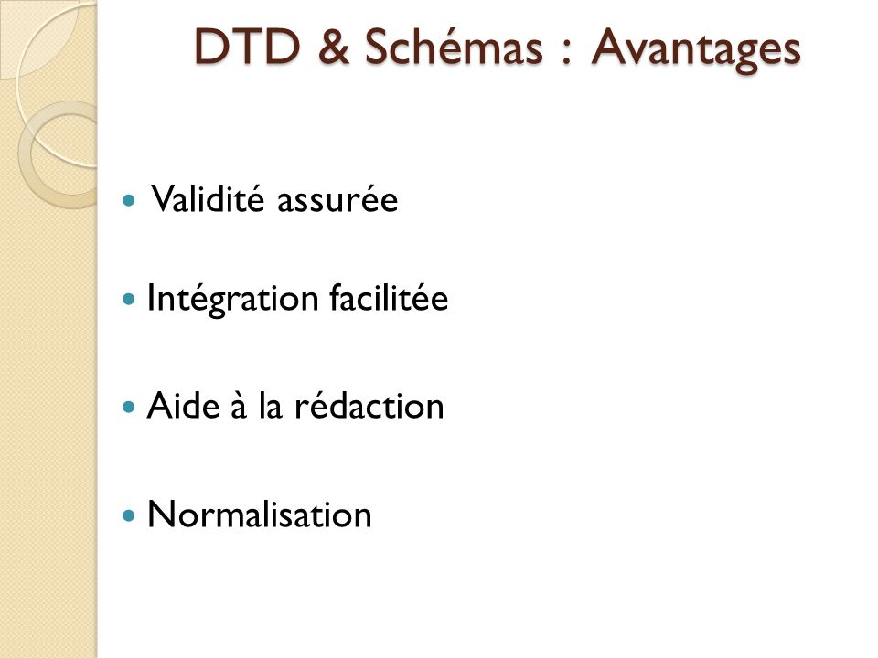 DTD & Schémas : Avantages