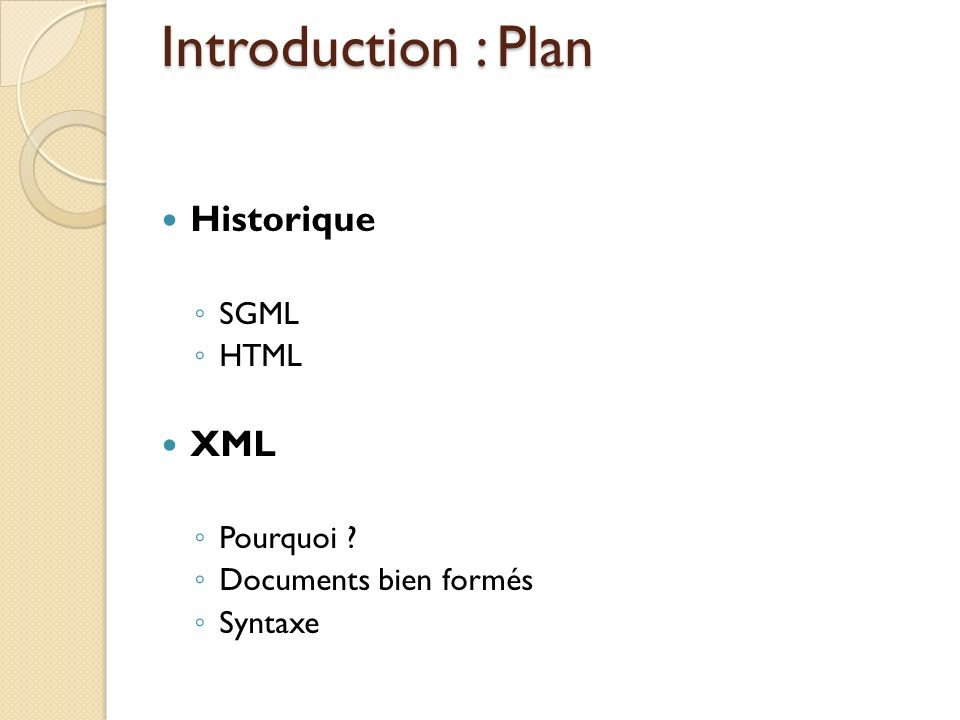 Introduction : Plan Historique XML SGML HTML Pourquoi