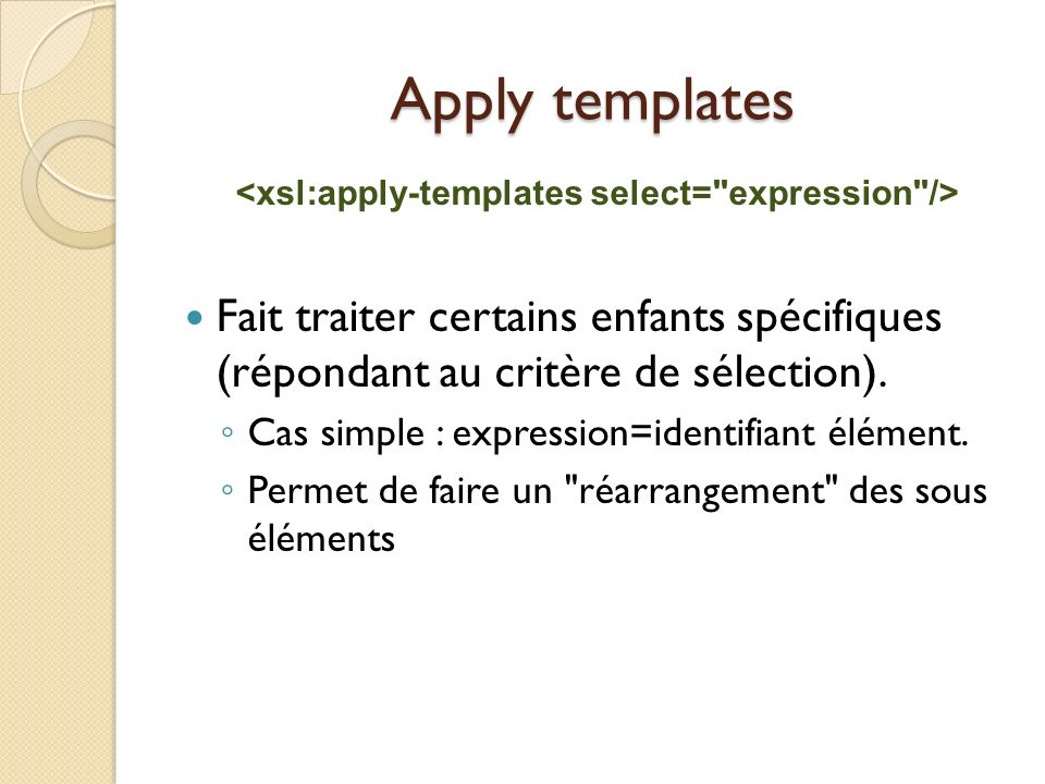 <xsl:apply-templates select= expression />