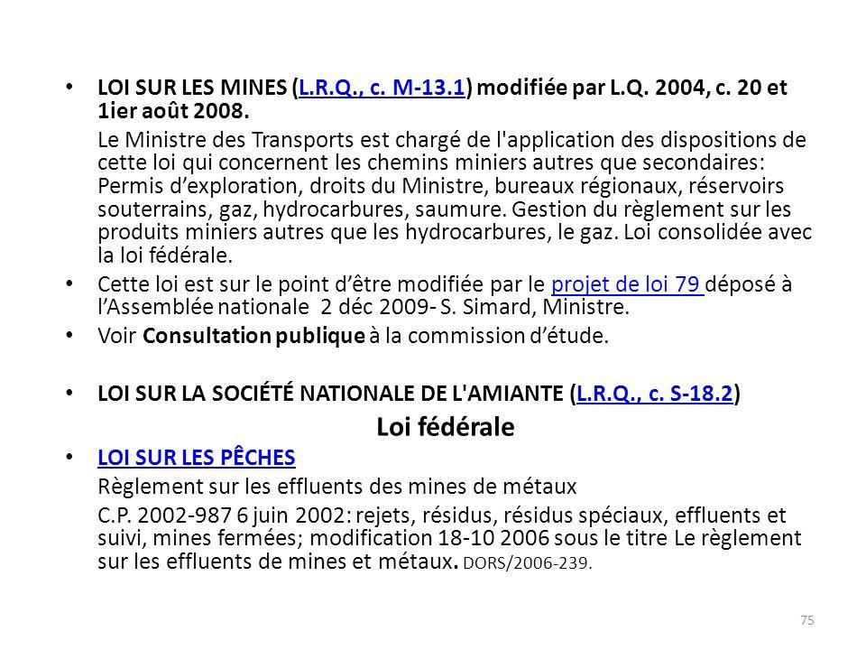 LOI SUR LES MINES (L. R. Q. , c. M-13. 1) modifiée par L. Q. 2004, c