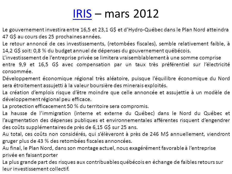 IRIS – mars 2012 Le gouvernement investira entre 16,5 et 23,1 G$ et d'Hydro-Québec dans le Plan Nord atteindra.