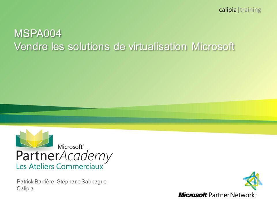 MSPA004 Vendre les solutions de virtualisation Microsoft