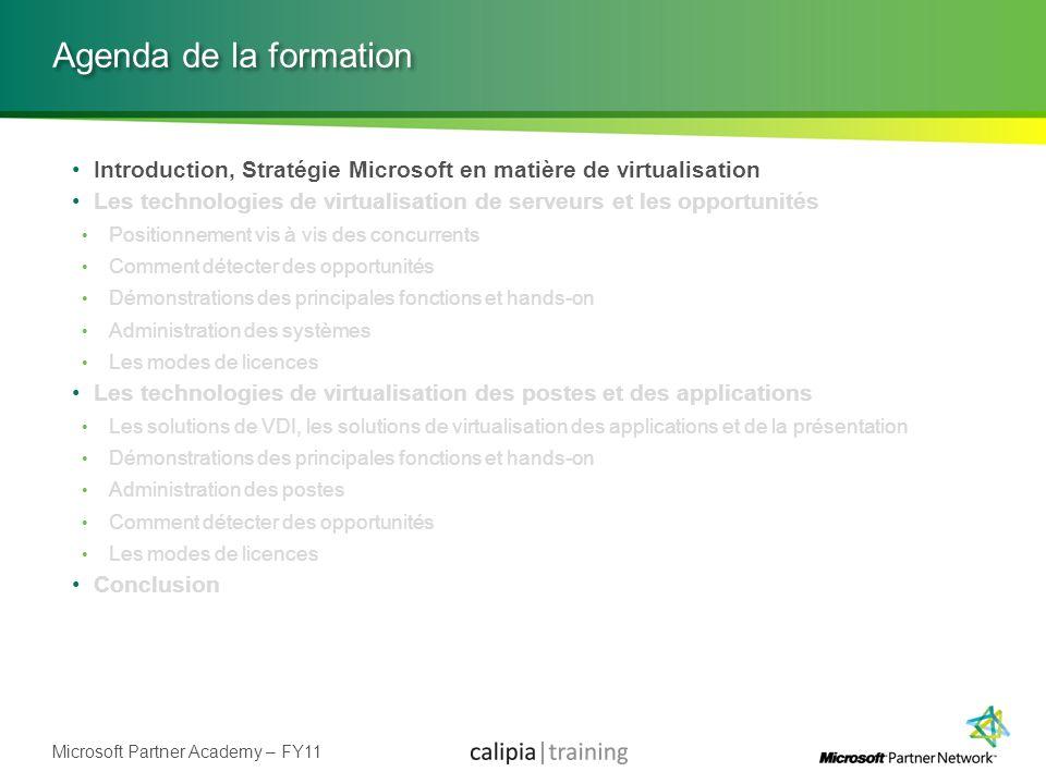 Agenda de la formation Introduction, Stratégie Microsoft en matière de virtualisation.