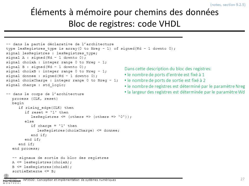 (notes, section 9.2.5) Éléments à mémoire pour chemins des données Bloc de registres: code VHDL. -- dans la partie déclarative de l'architecture.