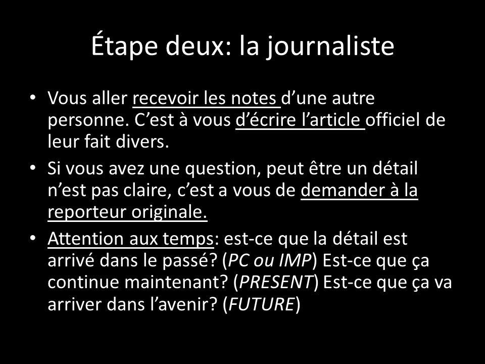 Étape deux: la journaliste