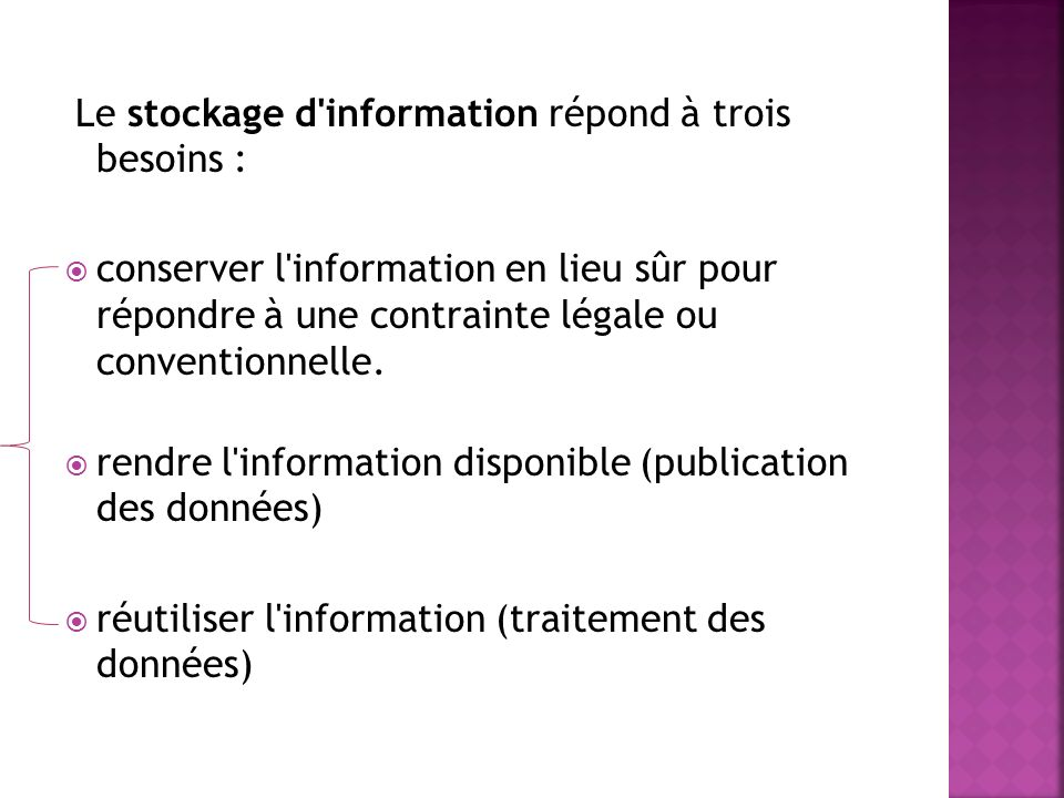 Le stockage d information répond à trois besoins :