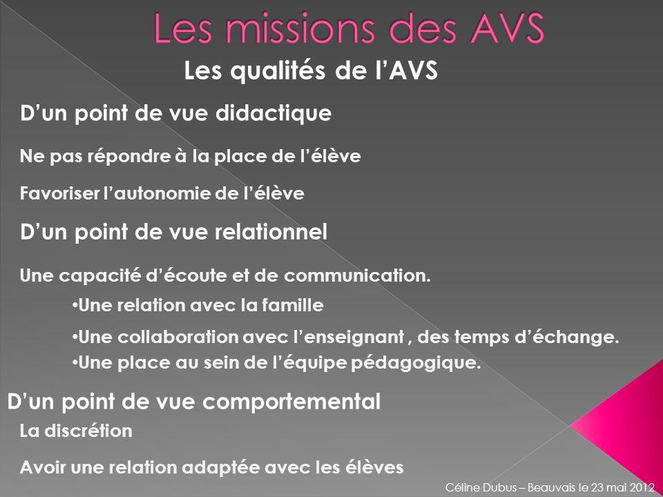 Les missions des AVS Les qualités de l'AVS