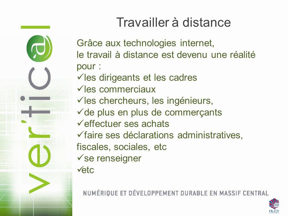 Travailler à distance Grâce aux technologies internet, le travail à distance est devenu une réalité pour :