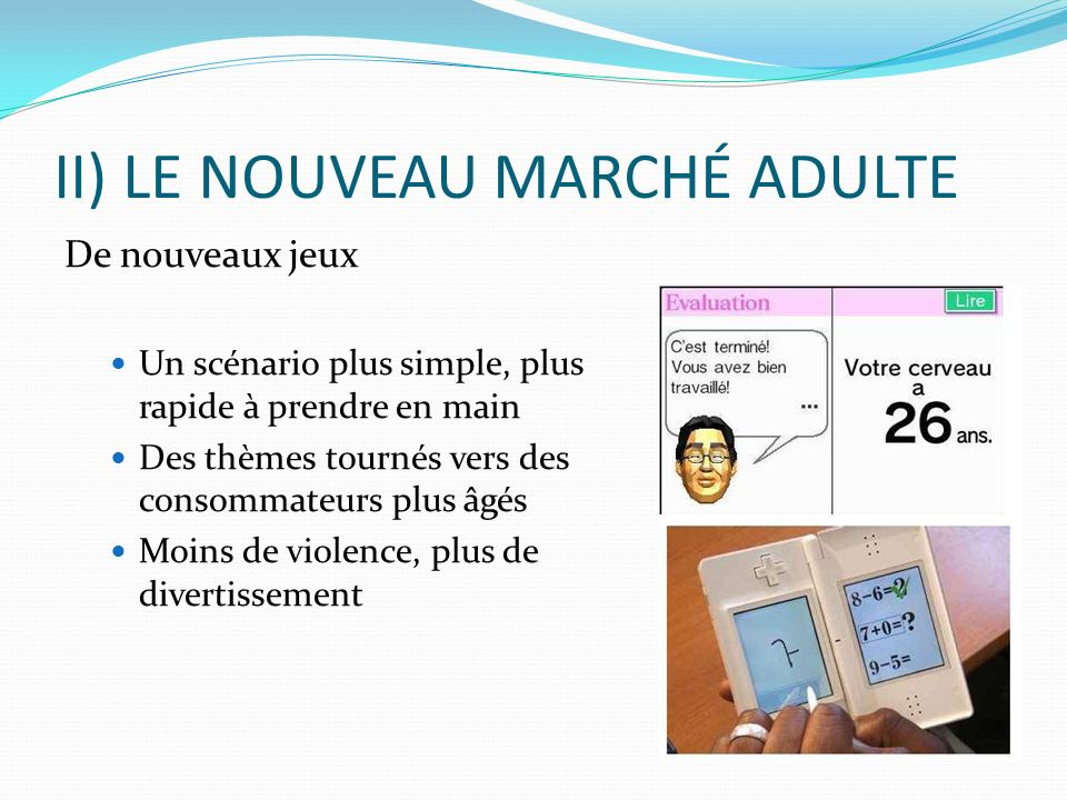 II) LE NOUVEAU MARCHÉ ADULTE