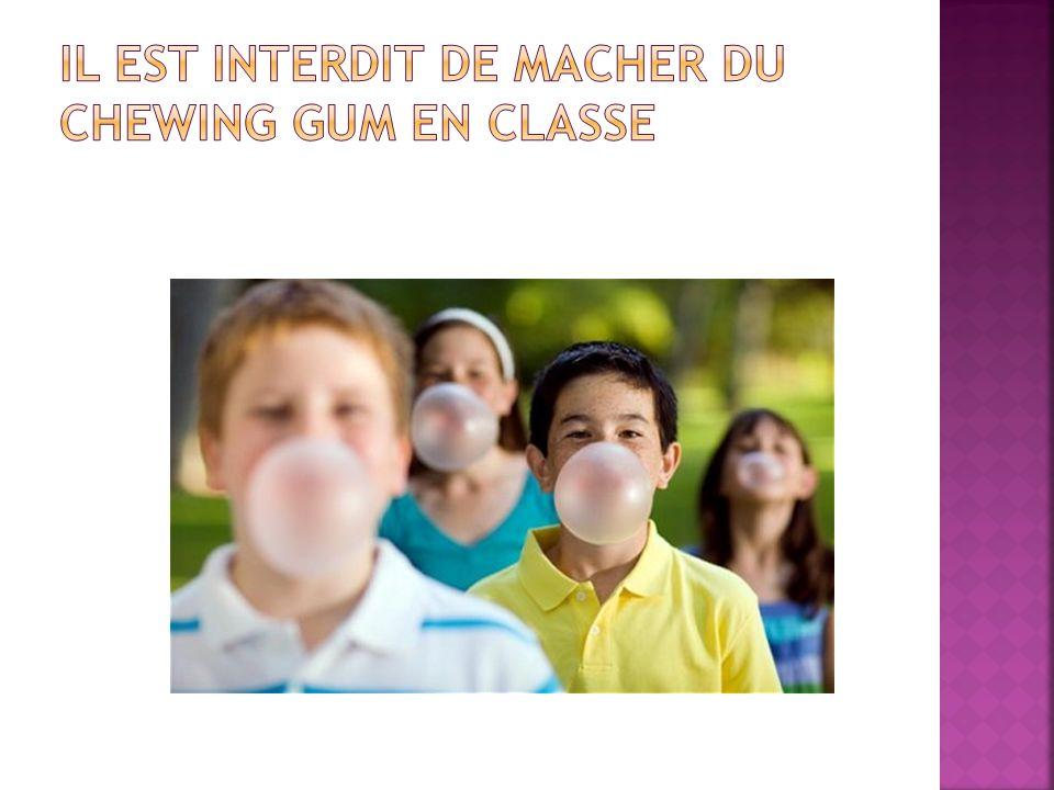 Il est interdit de macher du chewing gum en classe