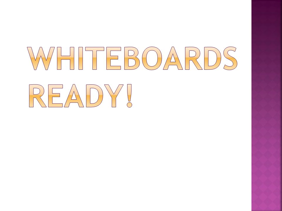 Whiteboards ready!