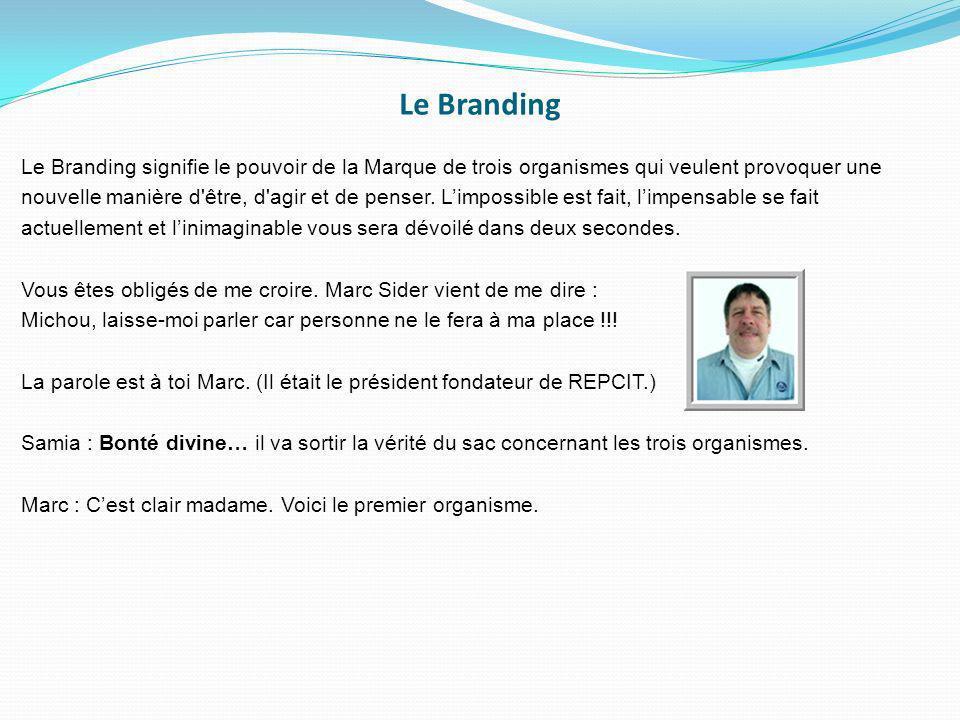 Le Branding Le Branding signifie le pouvoir de la Marque de trois organismes qui veulent provoquer une.