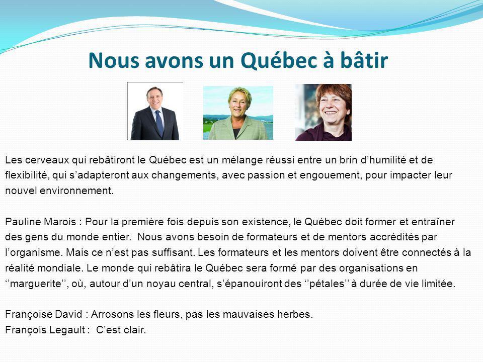 Nous avons un Québec à bâtir