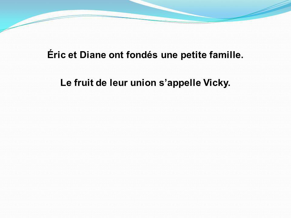 Éric et Diane ont fondés une petite famille