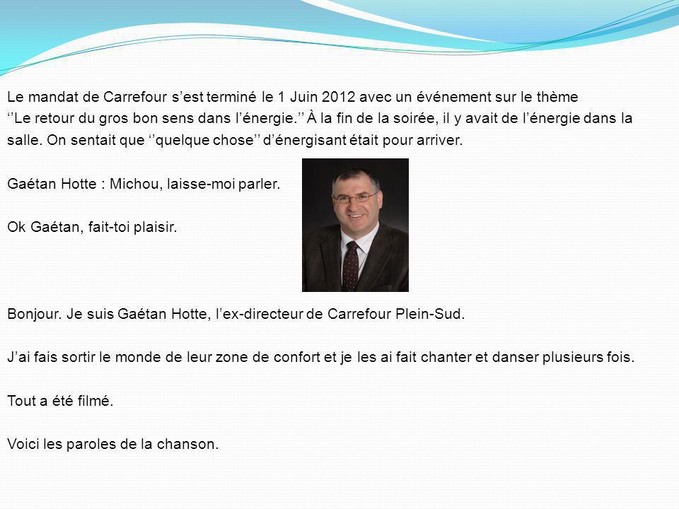Le mandat de Carrefour s'est terminé le 1 Juin 2012 avec un événement sur le thème