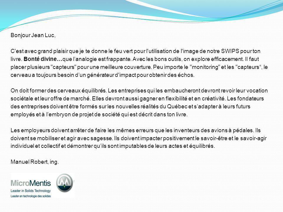 Bonjour Jean Luc, C est avec grand plaisir que je te donne le feu vert pour l utilisation de l image de notre SWIPS pour ton.