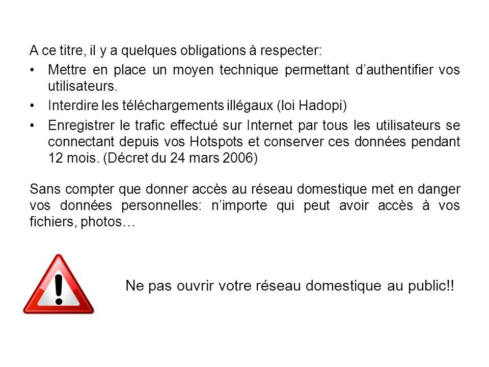 Ne pas ouvrir votre réseau domestique au public!!