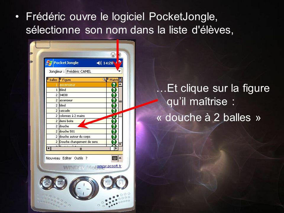 Frédéric ouvre le logiciel PocketJongle, sélectionne son nom dans la liste d élèves,