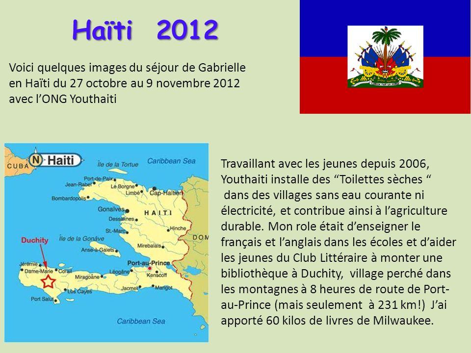Haïti 2012 Voici quelques images du séjour de Gabrielle