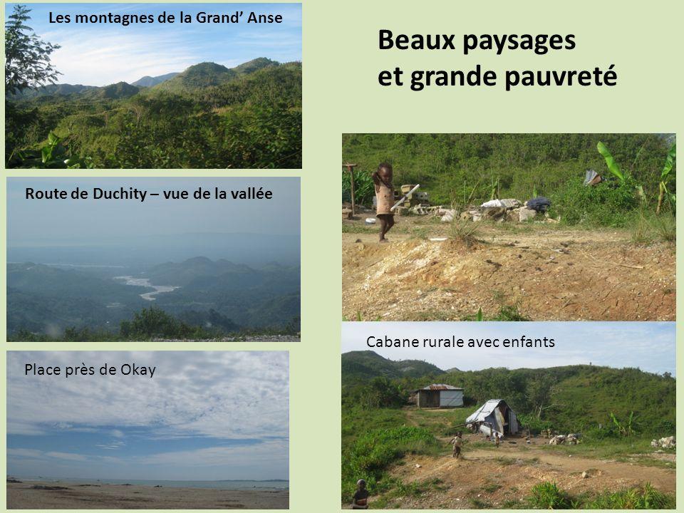 Beaux paysages et grande pauvreté Les montagnes de la Grand' Anse