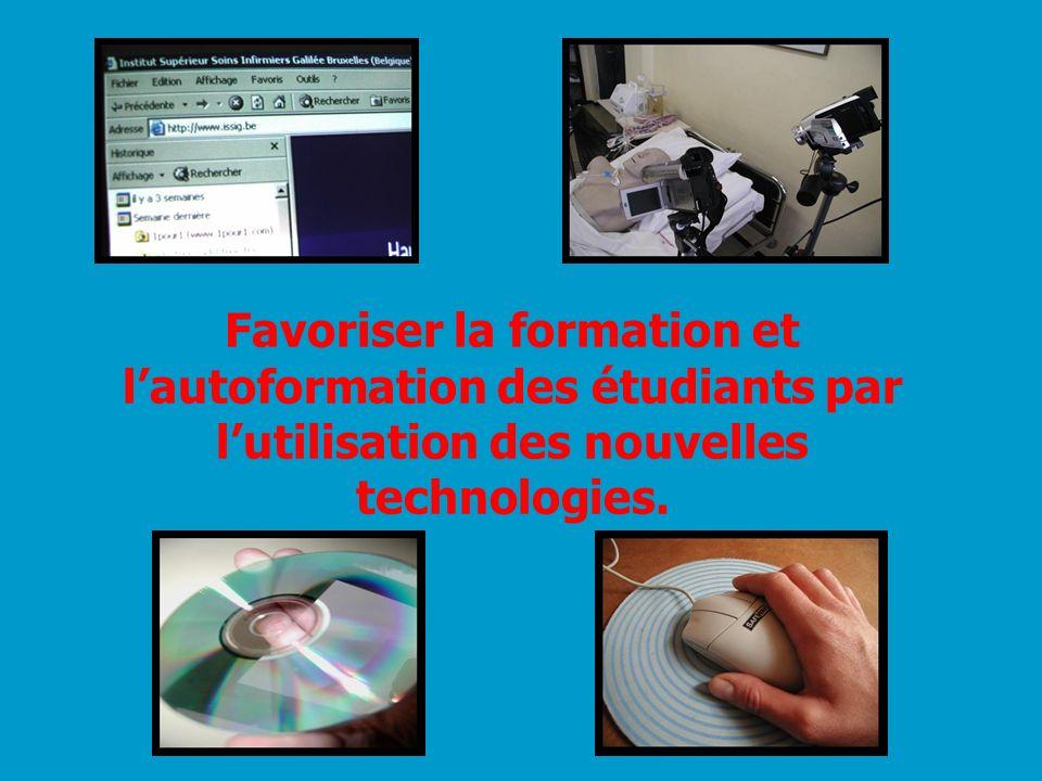 Favoriser la formation et l'autoformation des étudiants par l'utilisation des nouvelles technologies.